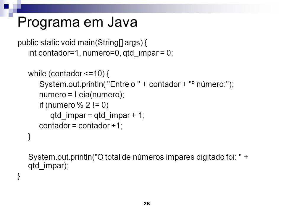 Programa em Java public static void main(String[] args) {